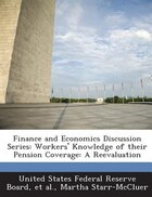 Finance And Economics Discussion Series: Workers' Knowledge Of Their Pension Coverage: A…