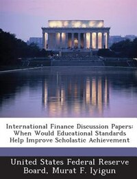 International Finance Discussion Papers: When Would Educational Standards Help Improve Scholastic…