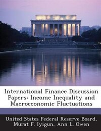 International Finance Discussion Papers: Income Inequality And Macroeconomic Fluctuations