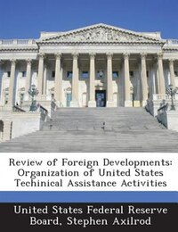 Review Of Foreign Developments: Organization Of United States Techinical Assistance Activities