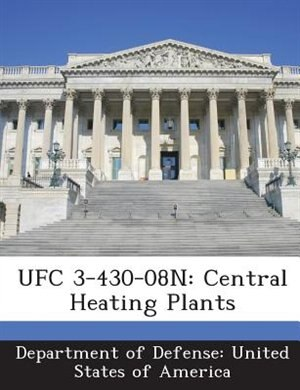 Ufc 3-430-08n: Central Heating Plants, Book by Department Of Defense ...