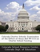 Colorado Charter Schools: Examination Of The Effect Of House Bill 99-1113 On Charter School Funding