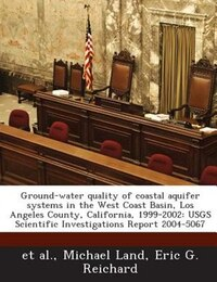 Ground-water Quality Of Coastal Aquifer Systems In The West Coast Basin, Los Angeles County…