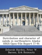 Distribution And Character Of Naleds In Northeastern Alaska: Usgs Open-file Report 77-91