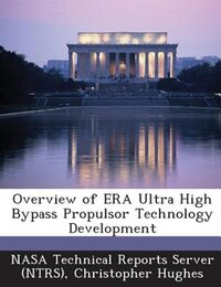 Overview Of Era Ultra High Bypass Propulsor Technology Development