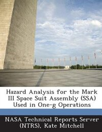 Hazard Analysis For The Mark Iii Space Suit Assembly (ssa) Used In One-g Operations
