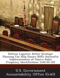 Defense Logistics: Better Strategic Planning Can Help Ensure Dod's Successful Implementation Of…