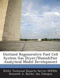 Unitized Regenerative Fuel Cell System Gas Dryer/humidifier Analytical Model Development