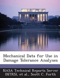 Mechanical Data For Use In Damage Tolerance Analyses