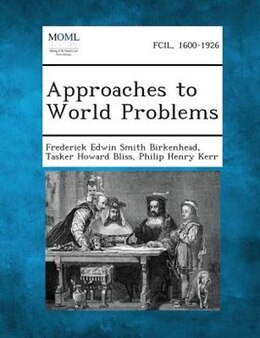 Book Approaches To World Problems by Frederick Edwin Smith Birkenhead