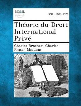 Book Théorie du Droit International Privé by Charles Brocher