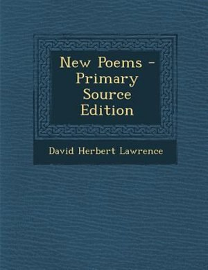 New Poems - Primary Source Edition by David Herbert Lawrence