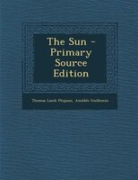 The Sun - Primary Source Edition