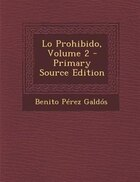 Lo Prohibido, Volume 2 - Primary Source Edition