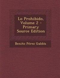 Lo Prohibido, Volume 2 - Primary Source Edition