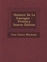 Histoire De La Gascogne - Primary Source Edition