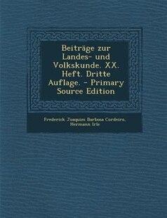 BeitrSge zur Landes- und Volkskunde. XX. Heft. Dritte Auflage. - Primary Source Edition