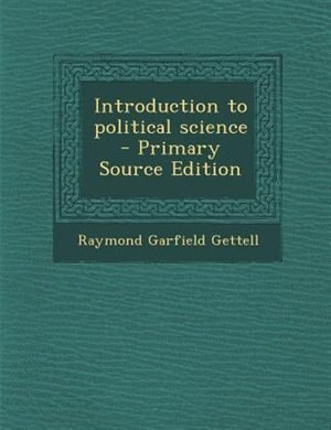 Introduction to political science by Raymond Garfield Gettell