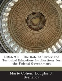 ED466 939 - The Role of Career and Technical Education: Implications for the Federal Government