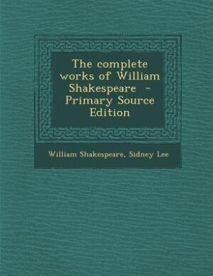 The complete works of William Shakespeare  - Primary Source Edition by William Shakespeare