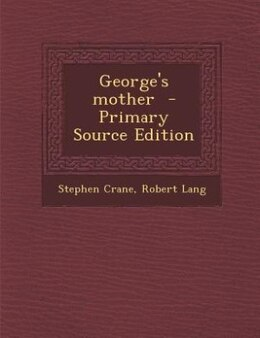 Book George's mother  - Primary Source Edition by Stephen Crane