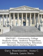 ED479 827 - Community College Students: Goals, Academic Preparation, and Outcomes. Postsecondary…
