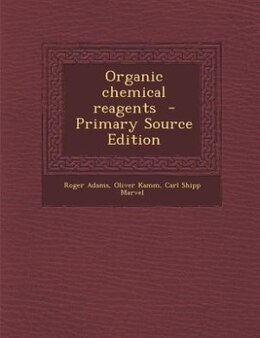 Book Organic chemical reagents  - Primary Source Edition by Roger Adams