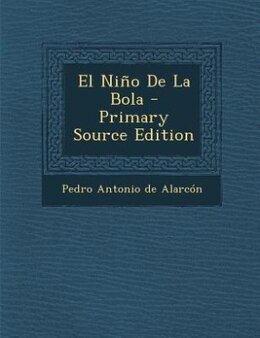 Book El Niño De La Bola - Primary Source Edition by Pedro Antonio de Alarcón