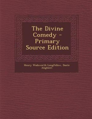 The Divine Comedy - Primary Source Edition de Henry Wadsworth Longfellow