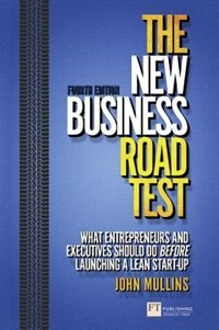 The New Business Road Test: What Entrepreneurs And Executives Should Do Before Launching A Lean…