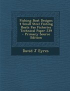Fishing Boat Designs 4 Small Steel Fishing Boats Fao Fisheries Technical Paper 239 - Primary Source…