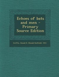 Echoes of bats and men - Primary Source Edition