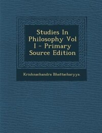 Studies In Philosophy Vol I - Primary Source Edition