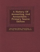 A History Of Accounting And Accountants - Primary Source Edition