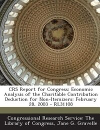 CRS Report for Congress: Economic Analysis of the Charitable Contribution Deduction for Non…