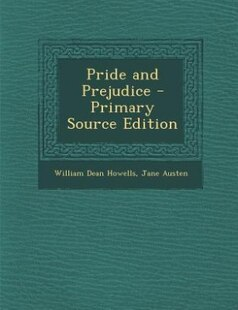 Pride and Prejudice - Primary Source Edition