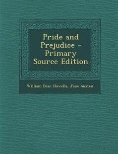 Pride and Prejudice - Primary Source Edition