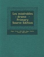 Les misérables: drame  - Primary Source Edition