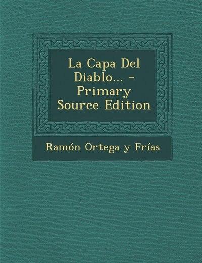 La Capa Del Diablo... - Primary Source Edition by Ramón Ortega Y Frías