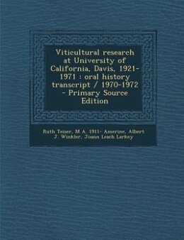 Book Viticultural research at University of California, Davis, 1921-1971: oral history transcript / 1970… by Ruth Teiser