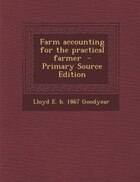 Farm accounting for the practical farmer  - Primary Source Edition