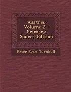 Austria, Volume 2 - Primary Source Edition