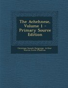 The Achehnese, Volume 1 - Primary Source Edition