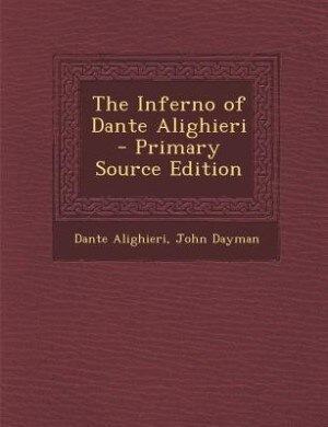 The Inferno of Dante Alighieri - Primary Source Edition de Dante Alighieri