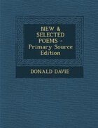 NEW & SELECTED POEMS - Primary Source Edition