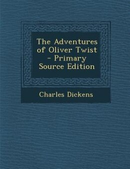 Book The Adventures of Oliver Twist - Primary Source Edition by Charles Dickens
