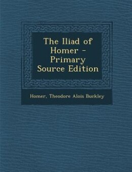 Book The Iliad of Homer - Primary Source Edition by Homer