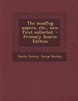Book The mudfog papers, etc., now first collected  - Primary Source Edition by Charles Dickens