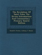 The Revelation Of Saint John The Divine Introduction And Commentary - Primary Source Edition