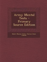 Army Mental Tests - Primary Source Edition